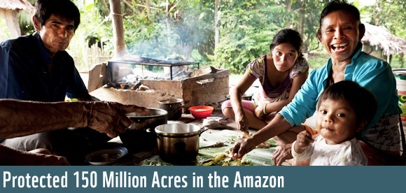Protected 150 Million Acres in the Amazon